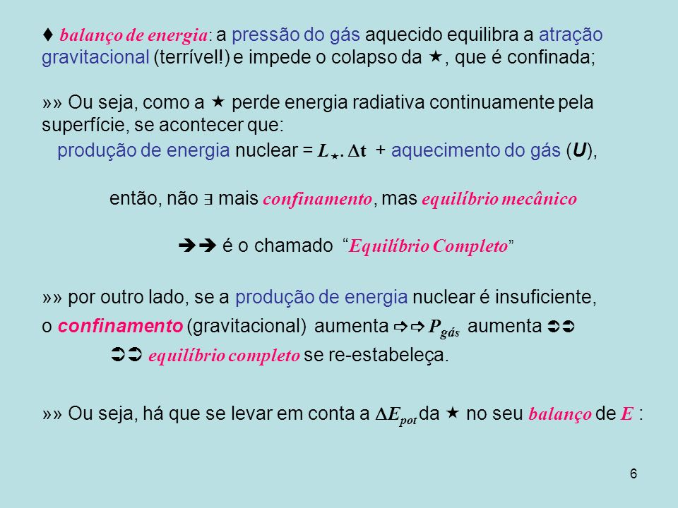 produção de energia nuclear = L. t + aquecimento do gás (U),
