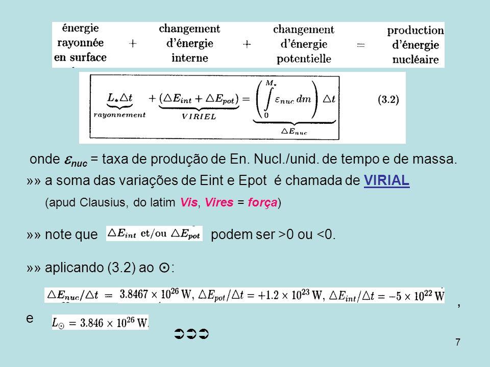 »» a soma das variações de Eint e Epot é chamada de VIRIAL