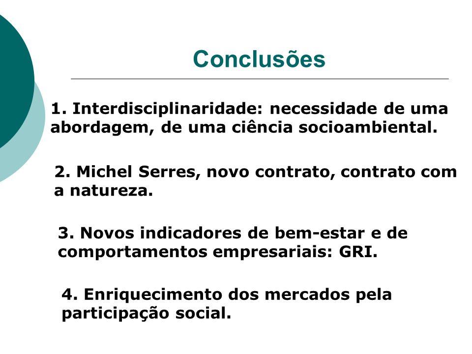 Conclusões 1. Interdisciplinaridade: necessidade de uma abordagem, de uma ciência socioambiental.