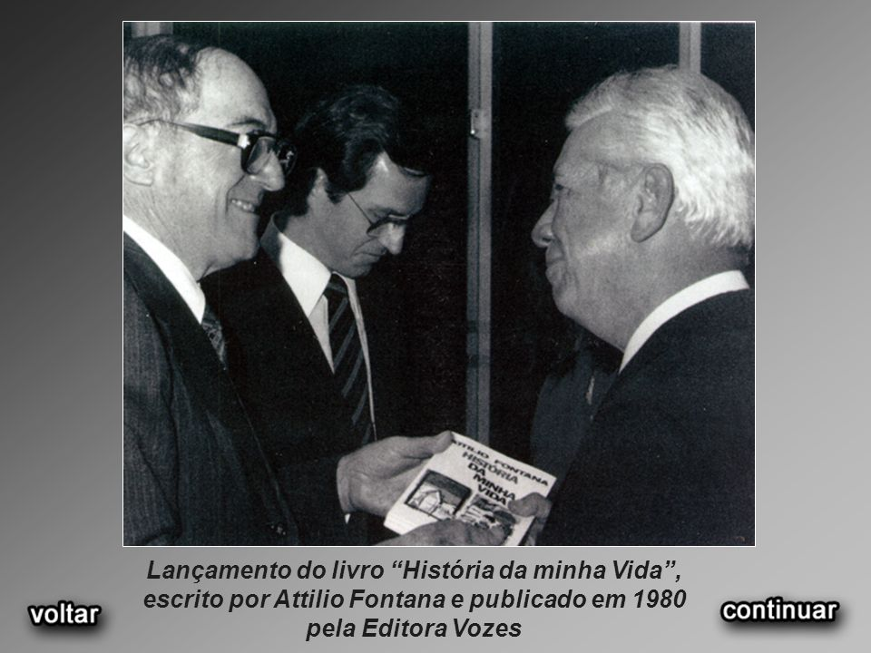 Lançamento do livro História da minha Vida , escrito por Attilio Fontana e publicado em 1980 pela Editora Vozes