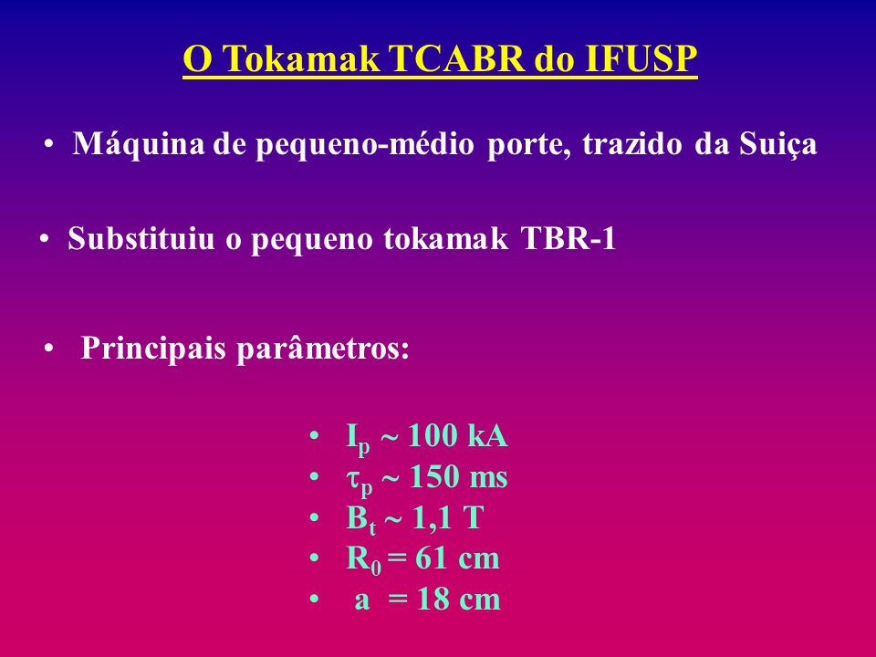 O Tokamak TCABR do IFUSP