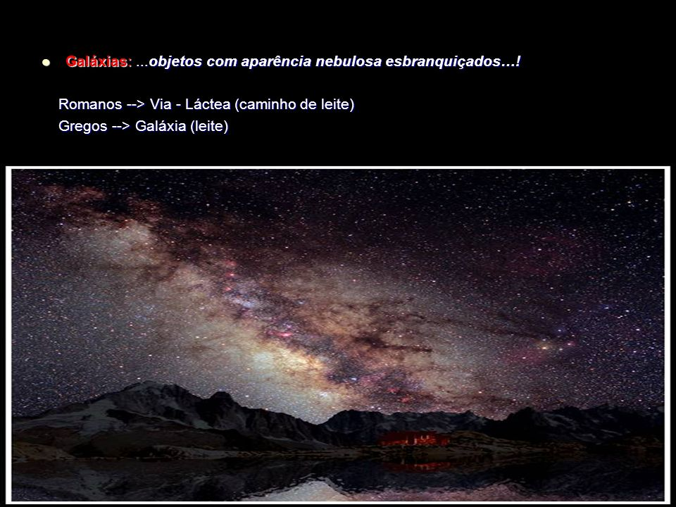 Galáxias: ...objetos com aparência nebulosa esbranquiçados…!