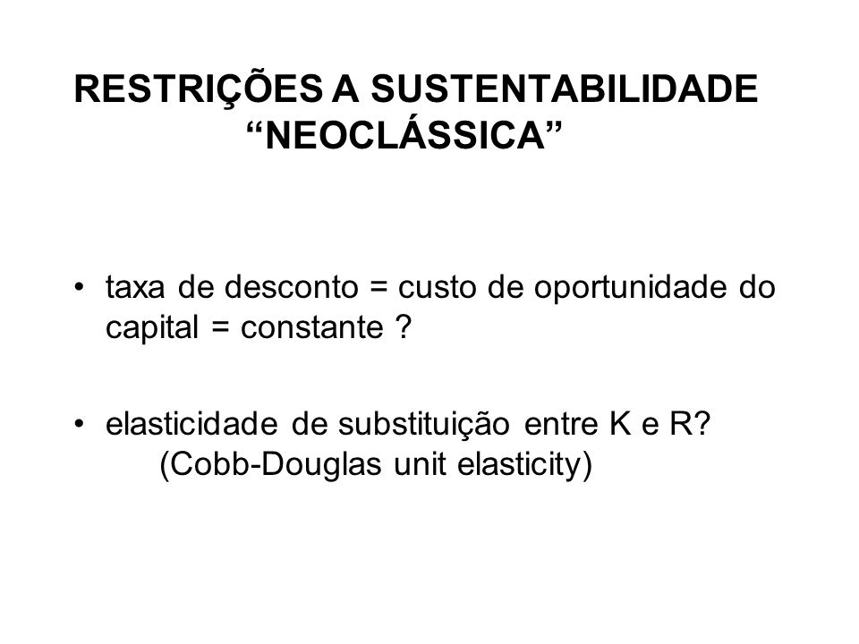 RESTRIÇÕES A SUSTENTABILIDADE NEOCLÁSSICA
