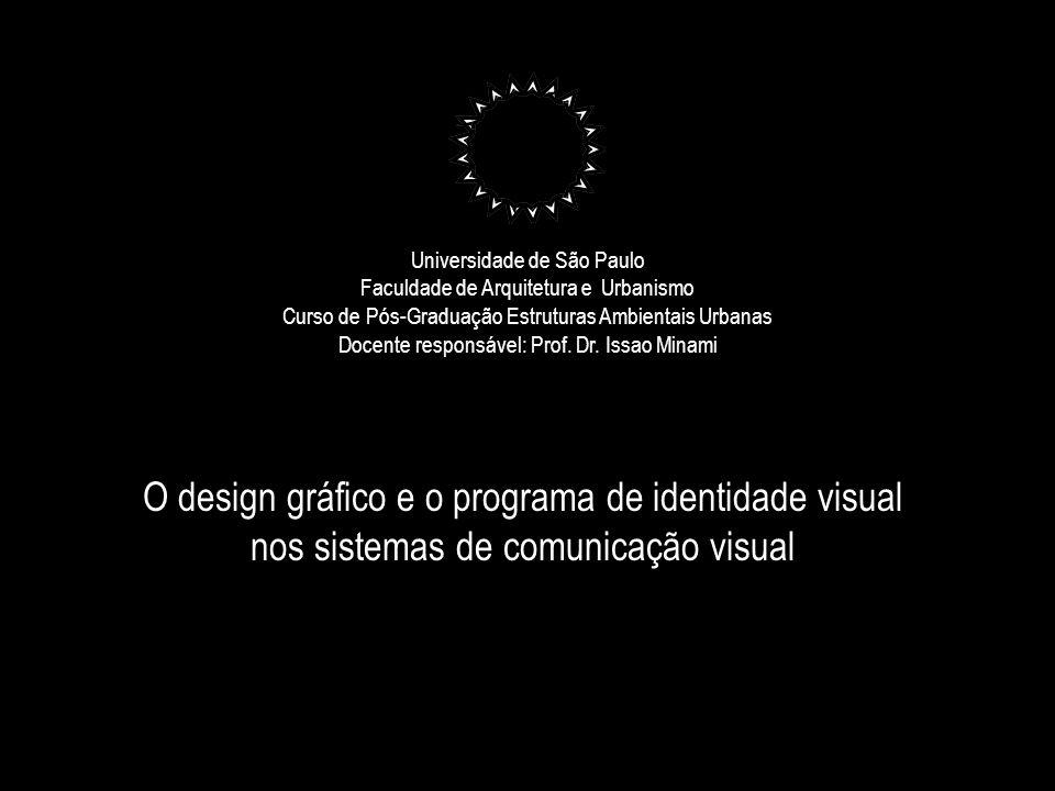 Universidade de São Paulo Faculdade de Arquitetura e Urbanismo Curso de Pós-Graduação Estruturas Ambientais Urbanas Docente responsável: Prof. Dr. Issao Minami