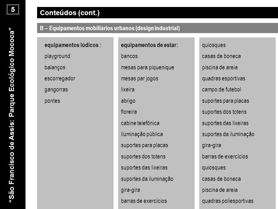 São Francisco de Assis: Parque Ecológico Mococa 5 Conteúdos (cont.)