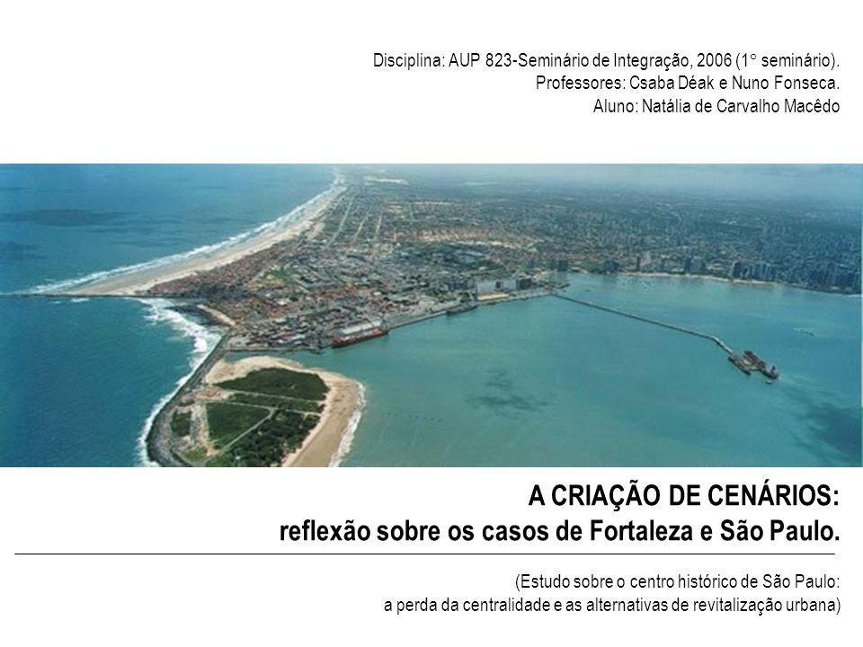 reflexão sobre os casos de Fortaleza e São Paulo.