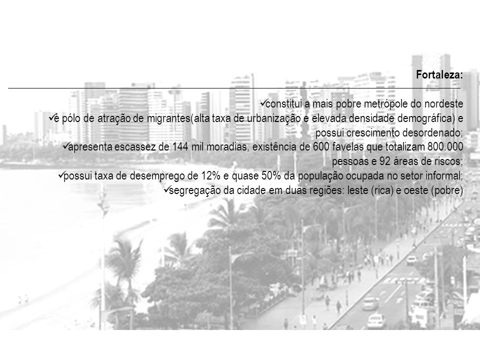Fortaleza: constitui a mais pobre metrópole do nordeste.