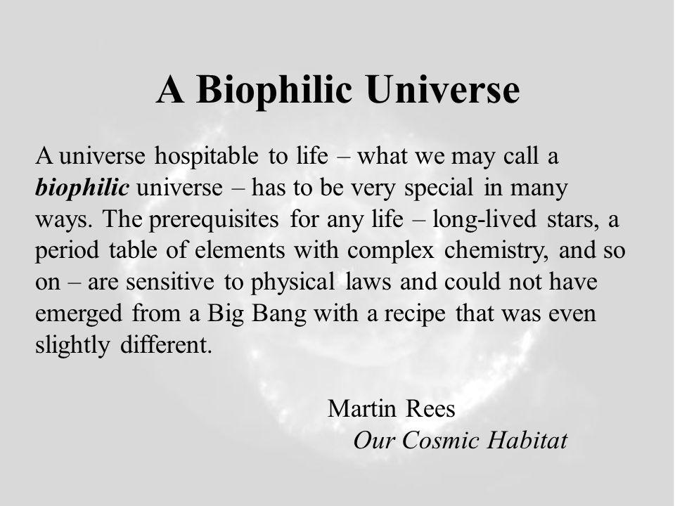 A Biophilic Universe