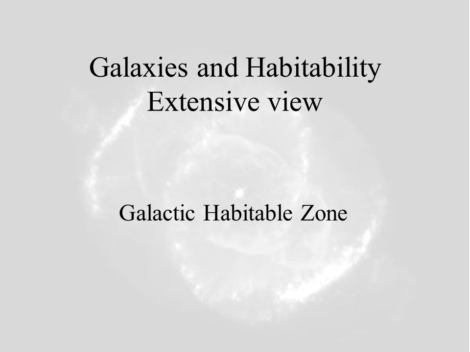 Galaxies and Habitability Extensive view