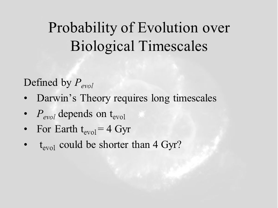 Probability of Evolution over Biological Timescales