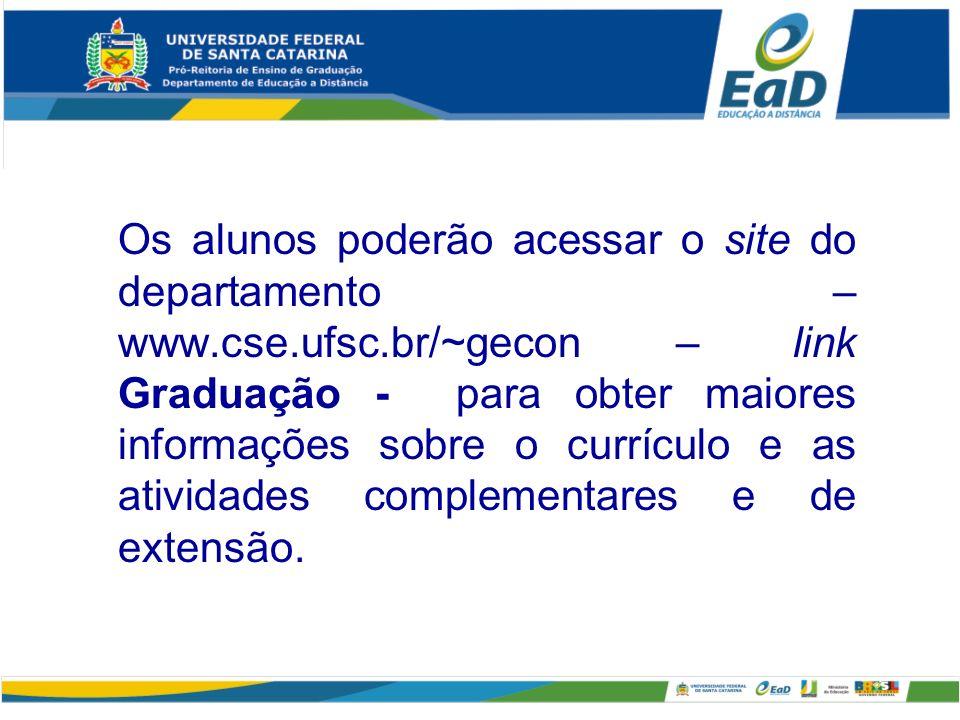 Os alunos poderão acessar o site do departamento – www. cse. ufsc