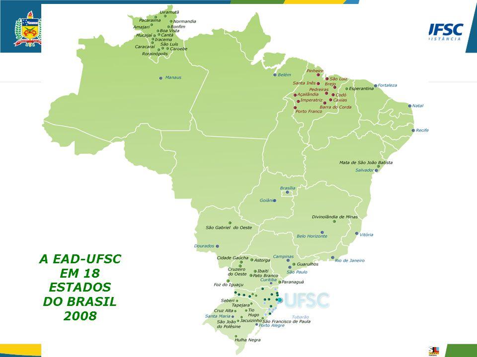 A EAD-UFSC EM 18 ESTADOS DO BRASIL 2008
