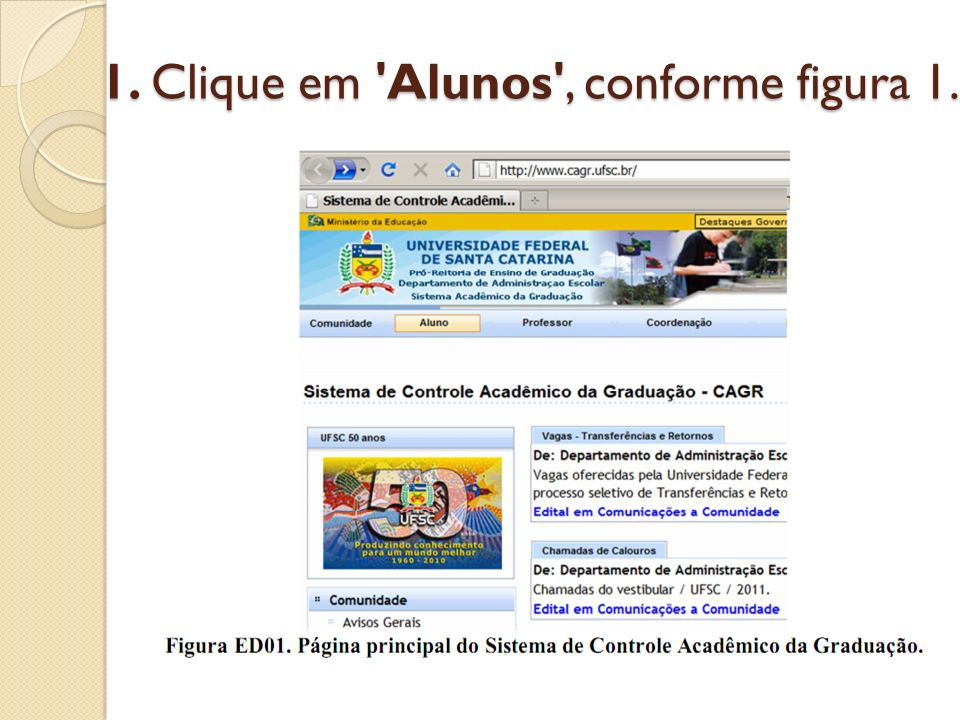 1. Clique em Alunos , conforme figura 1.