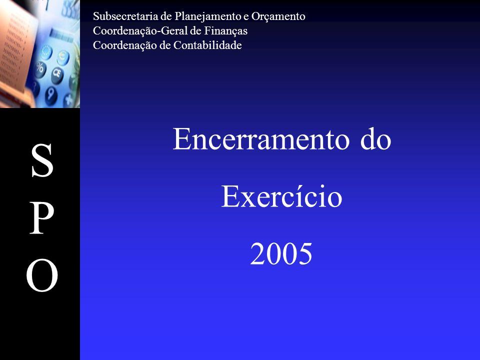 S P O Encerramento do Exercício 2005