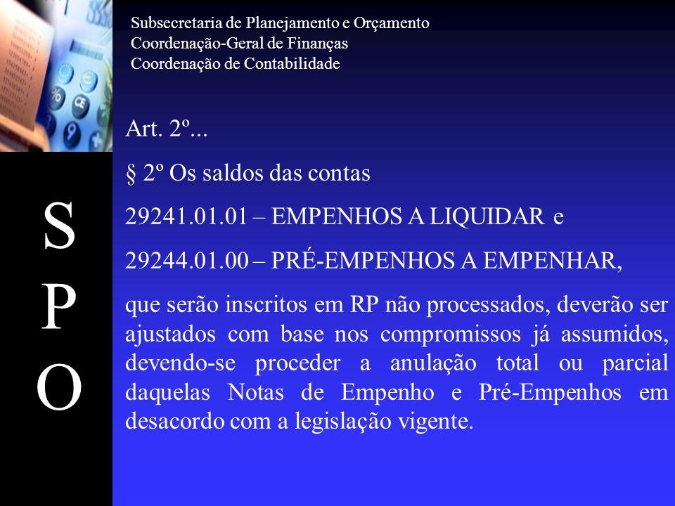 S P O Art. 2º... § 2º Os saldos das contas