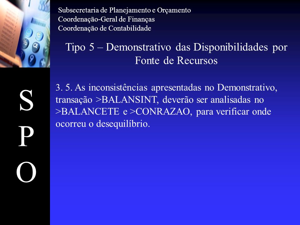 Tipo 5 – Demonstrativo das Disponibilidades por Fonte de Recursos