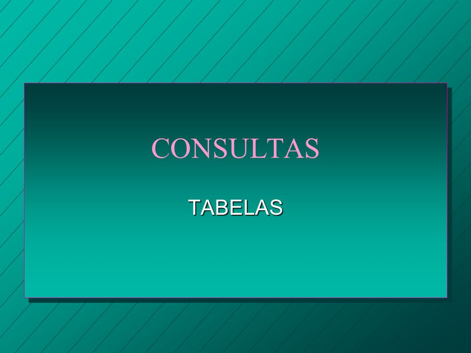 CONSULTAS TABELAS