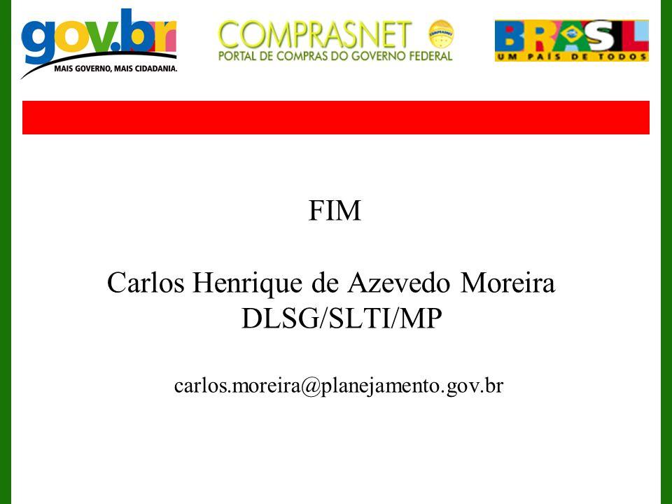 Carlos Henrique de Azevedo Moreira DLSG/SLTI/MP