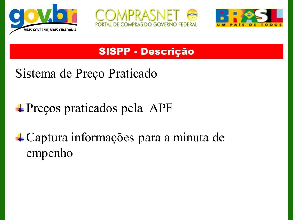 Sistema de Preço Praticado Preços praticados pela APF