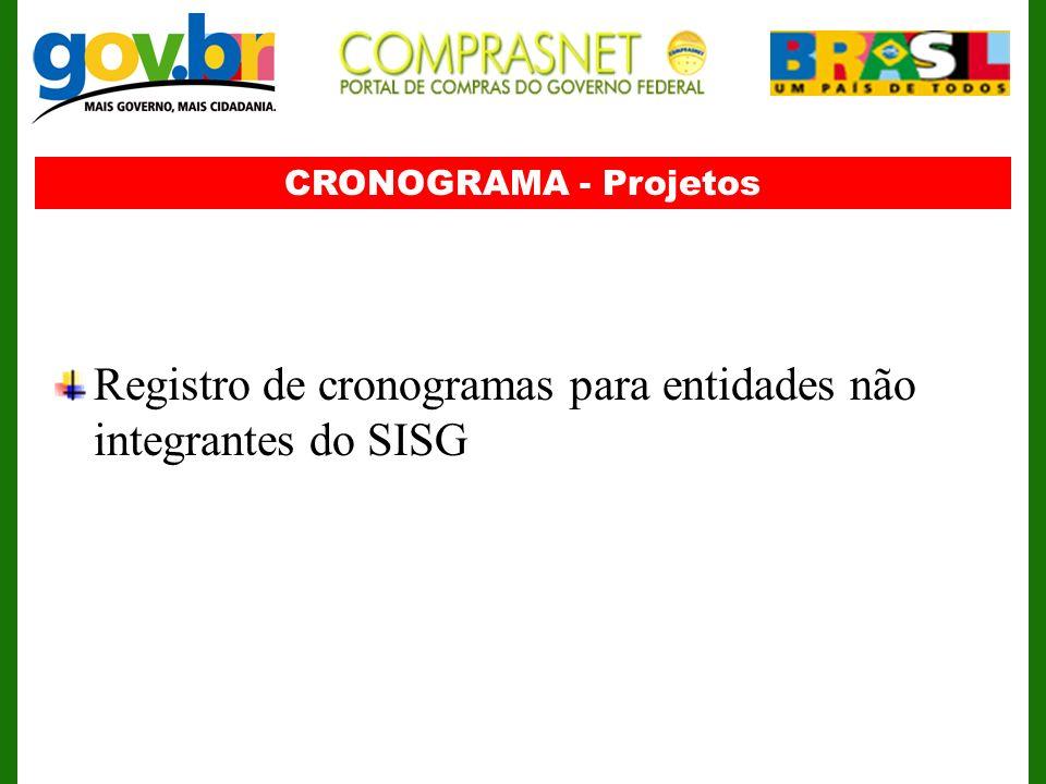 Registro de cronogramas para entidades não integrantes do SISG
