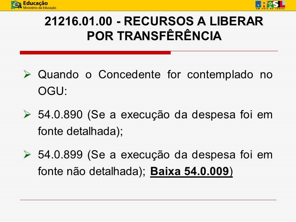 21216.01.00 - RECURSOS A LIBERAR POR TRANSFÊRÊNCIA