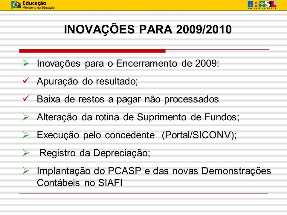INOVAÇÕES PARA 2009/2010 Inovações para o Encerramento de 2009: