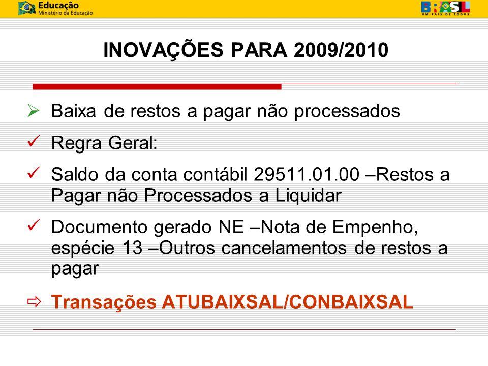 INOVAÇÕES PARA 2009/2010 Baixa de restos a pagar não processados