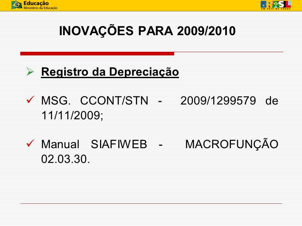 INOVAÇÕES PARA 2009/2010 Registro da Depreciação