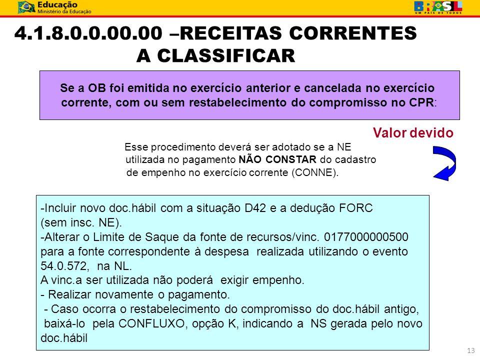 4.1.8.0.0.00.00 –RECEITAS CORRENTES A CLASSIFICAR