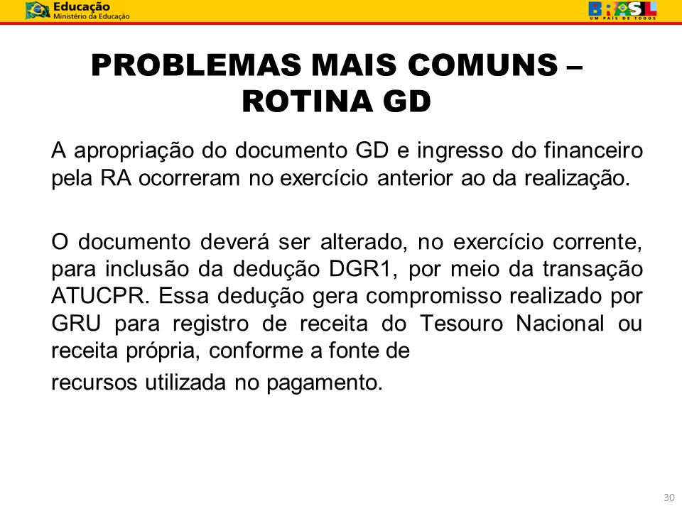 PROBLEMAS MAIS COMUNS – ROTINA GD
