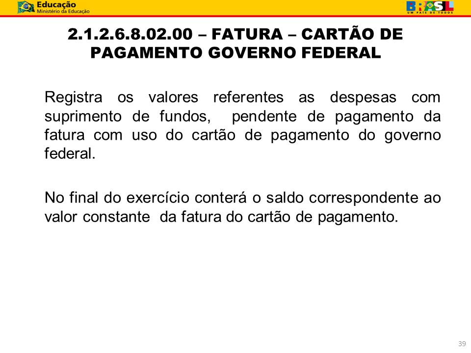 2.1.2.6.8.02.00 – FATURA – CARTÃO DE PAGAMENTO GOVERNO FEDERAL