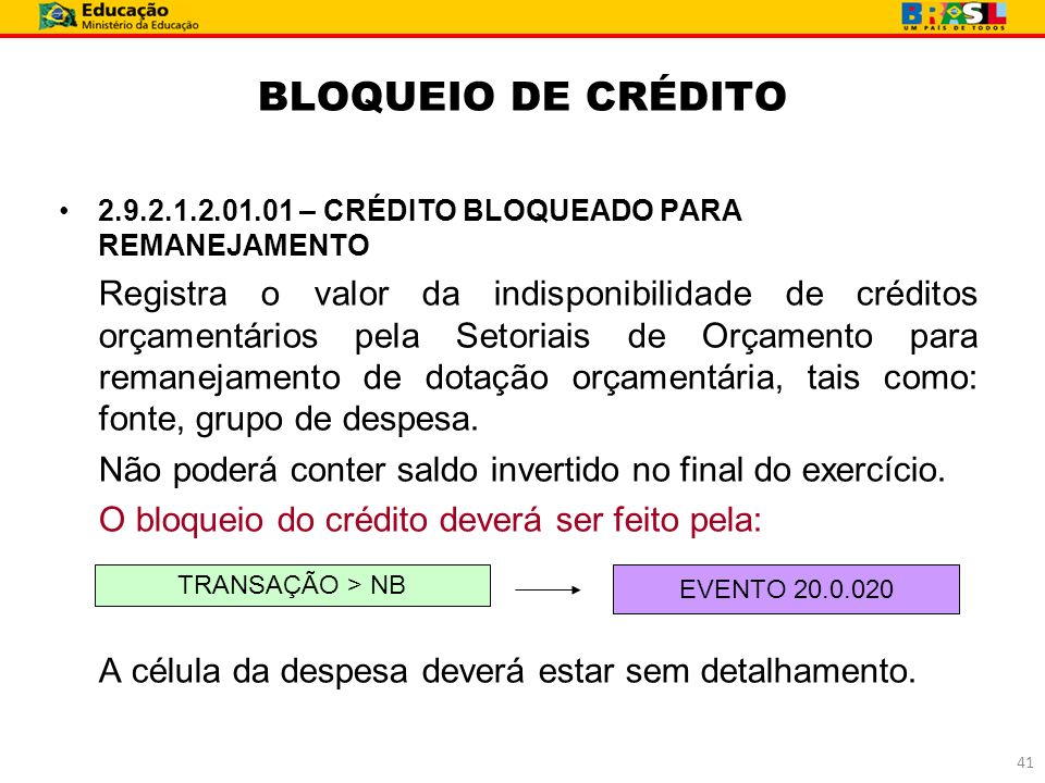 BLOQUEIO DE CRÉDITO 2.9.2.1.2.01.01 – CRÉDITO BLOQUEADO PARA REMANEJAMENTO.