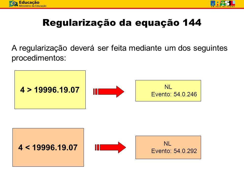 Regularização da equação 144
