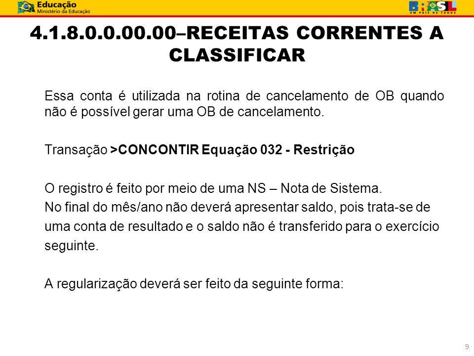 4.1.8.0.0.00.00–RECEITAS CORRENTES A CLASSIFICAR