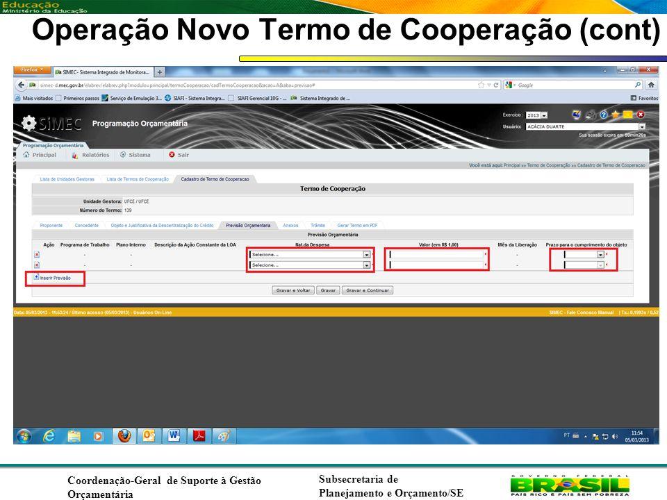 Operação Novo Termo de Cooperação (cont)