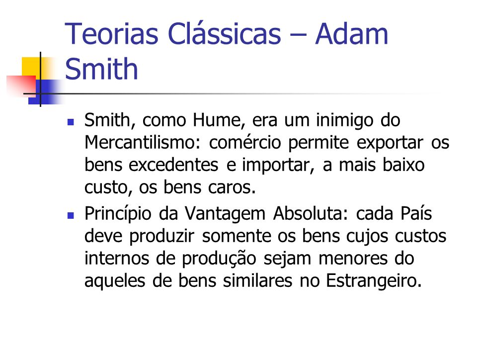 Teorias Clássicas – Adam Smith
