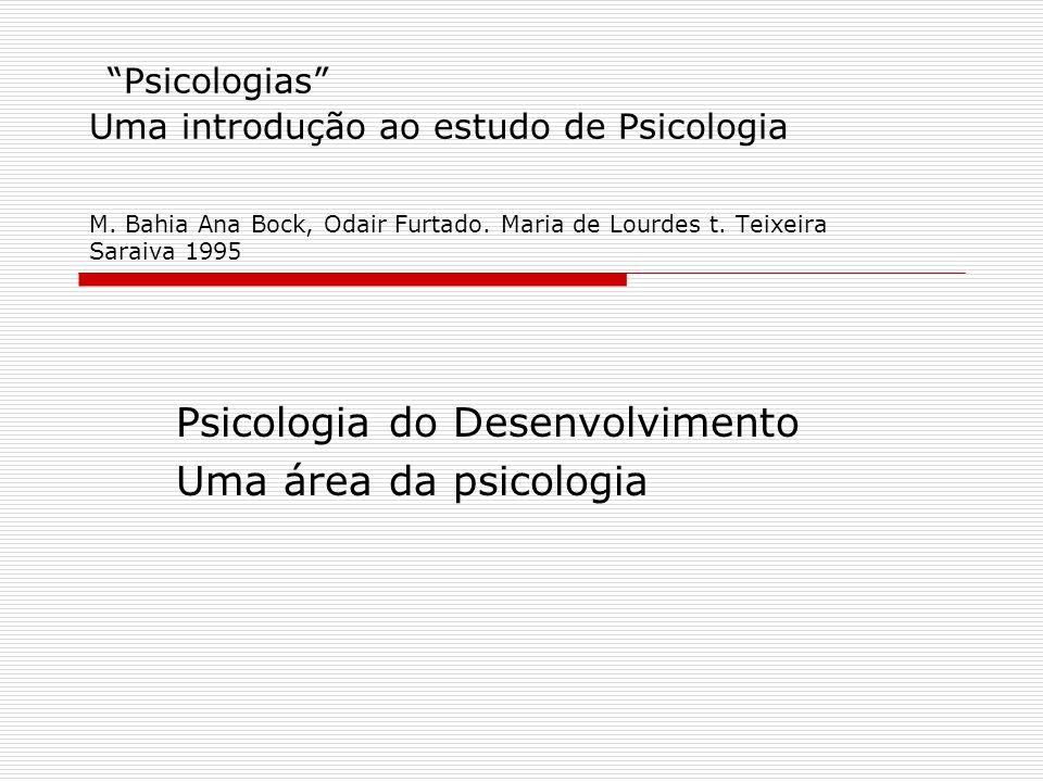 Psicologia do Desenvolvimento Uma área da psicologia