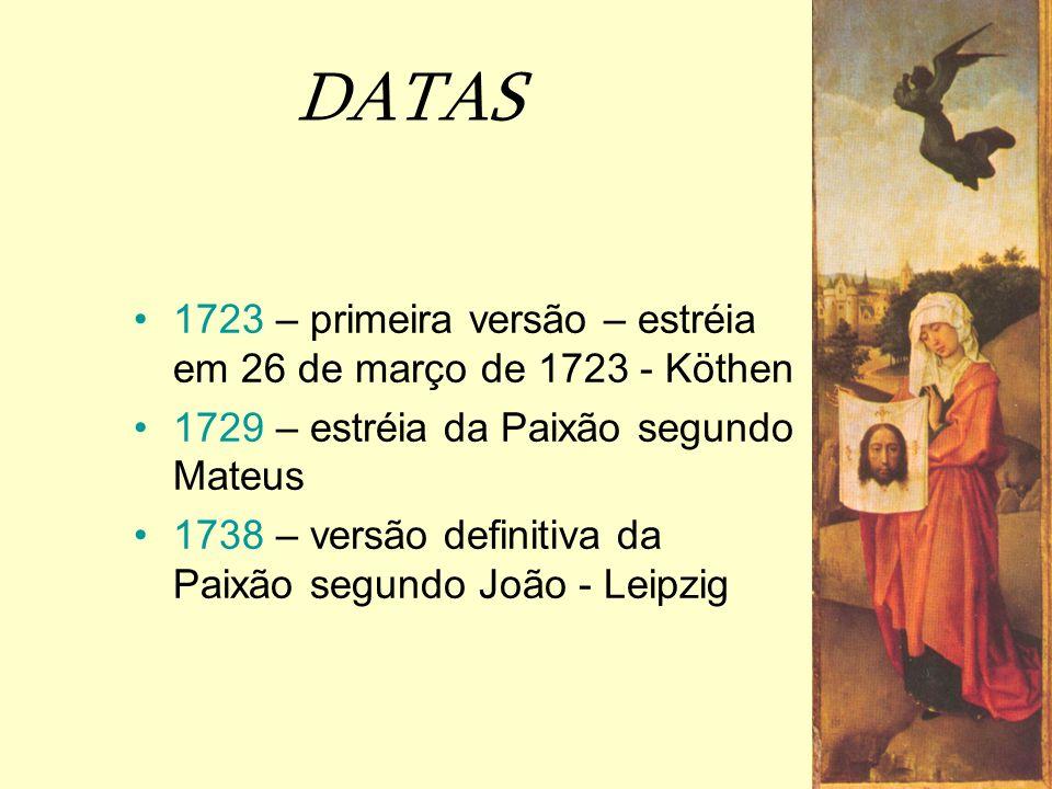 DATAS 1723 – primeira versão – estréia em 26 de março de 1723 - Köthen