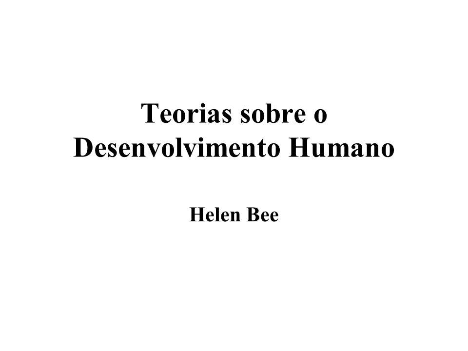 Teorias sobre o Desenvolvimento Humano