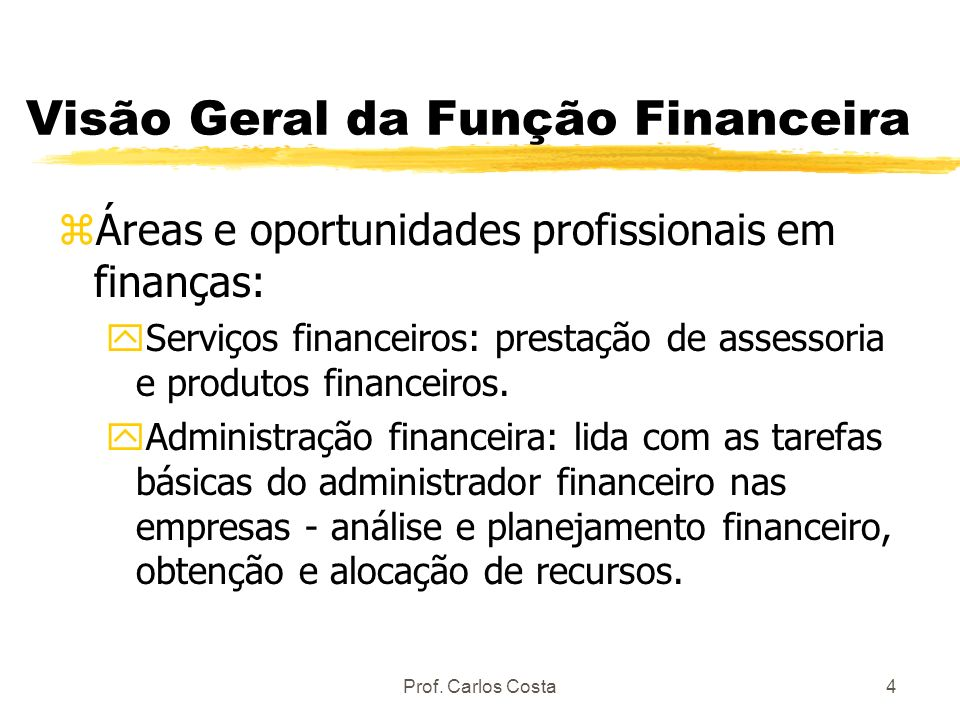 Visão Geral da Função Financeira