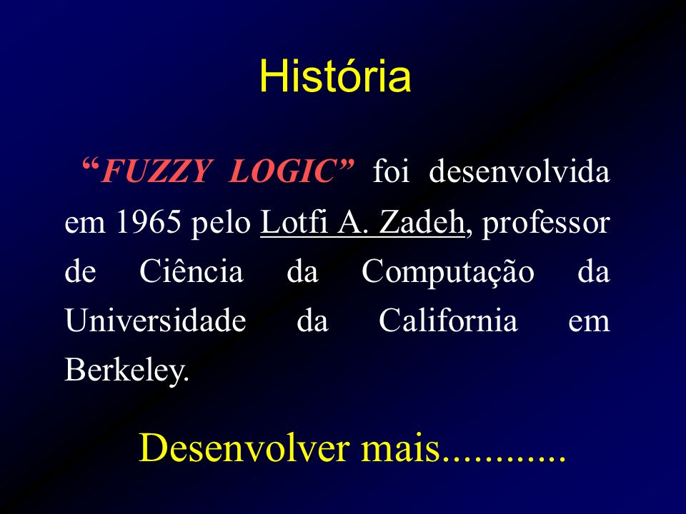 História Desenvolver mais............