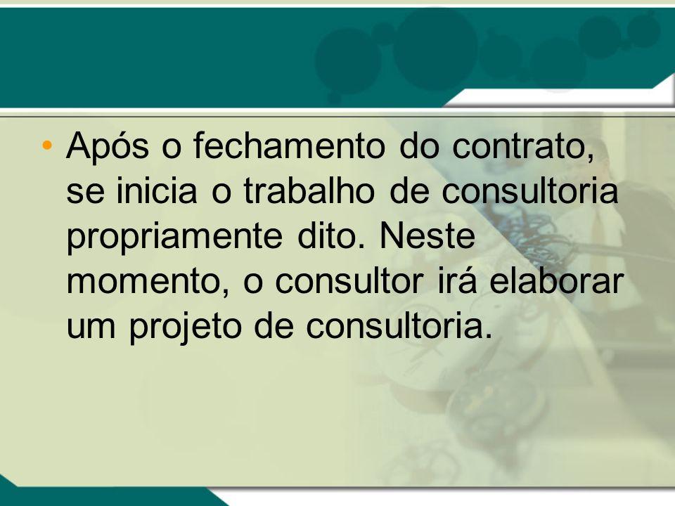 Após o fechamento do contrato, se inicia o trabalho de consultoria propriamente dito.