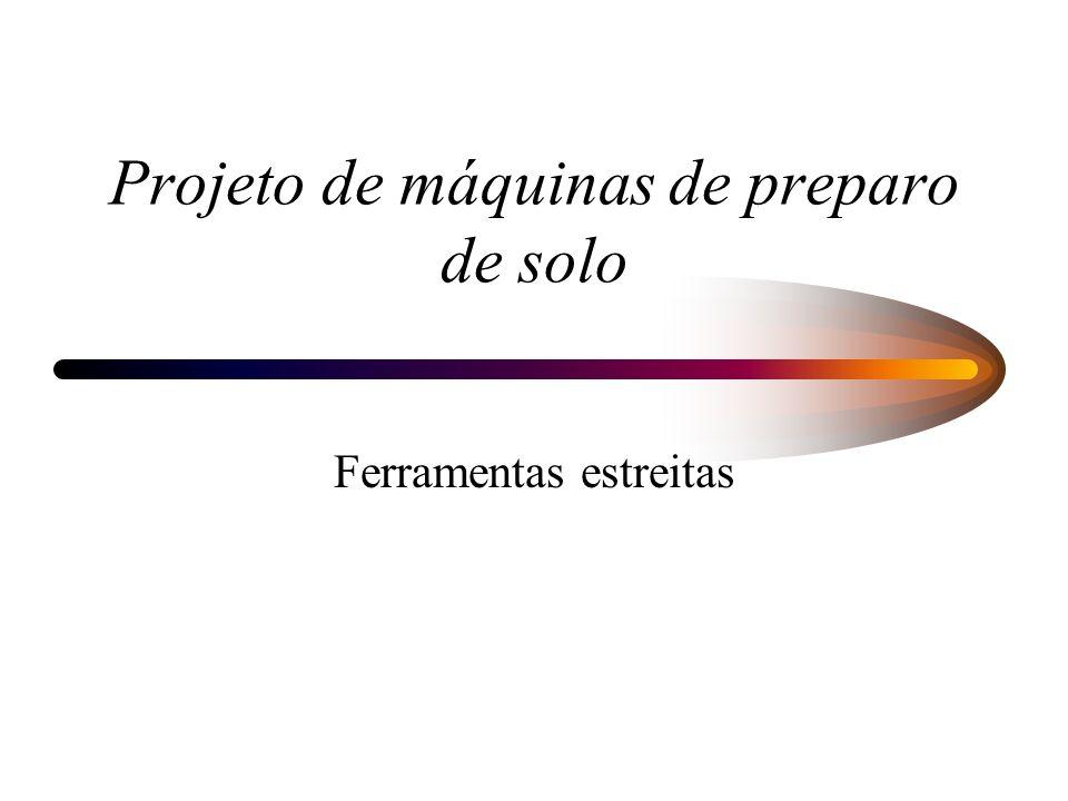 Projeto de máquinas de preparo de solo