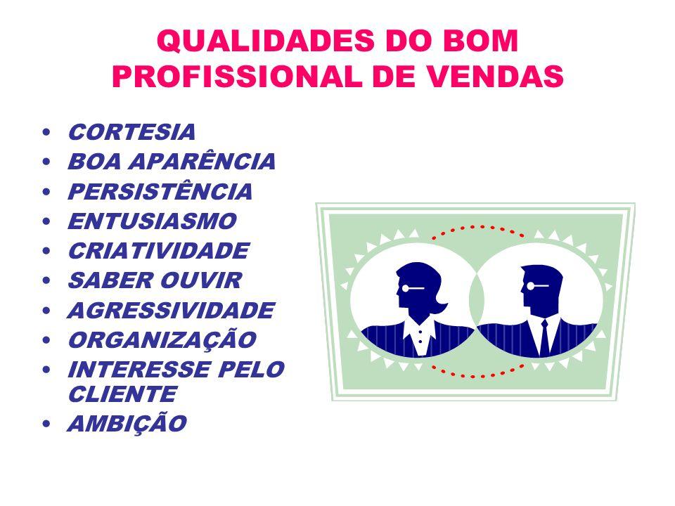 QUALIDADES DO BOM PROFISSIONAL DE VENDAS