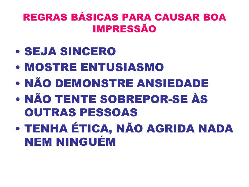 REGRAS BÁSICAS PARA CAUSAR BOA IMPRESSÃO
