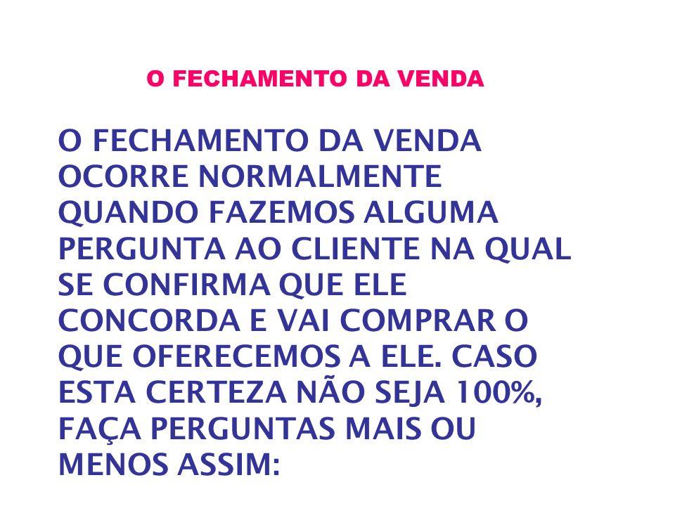 O FECHAMENTO DA VENDA