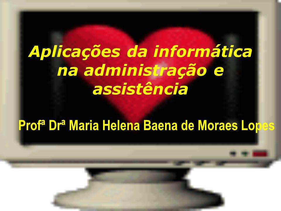 Aplicações da informática na administração e assistência