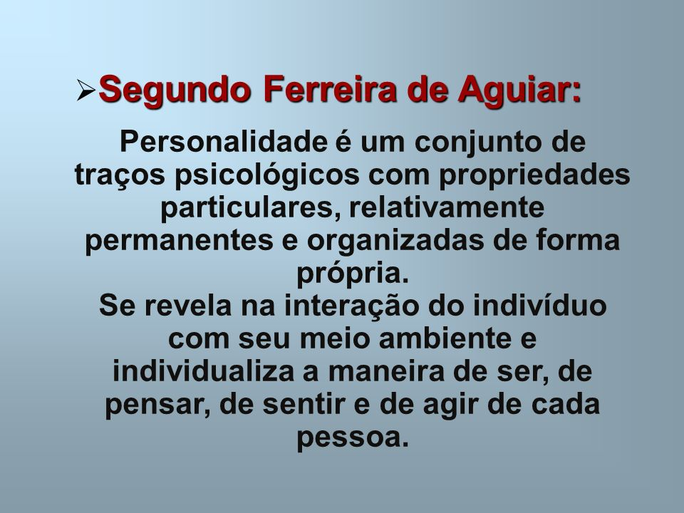 Segundo Ferreira de Aguiar: