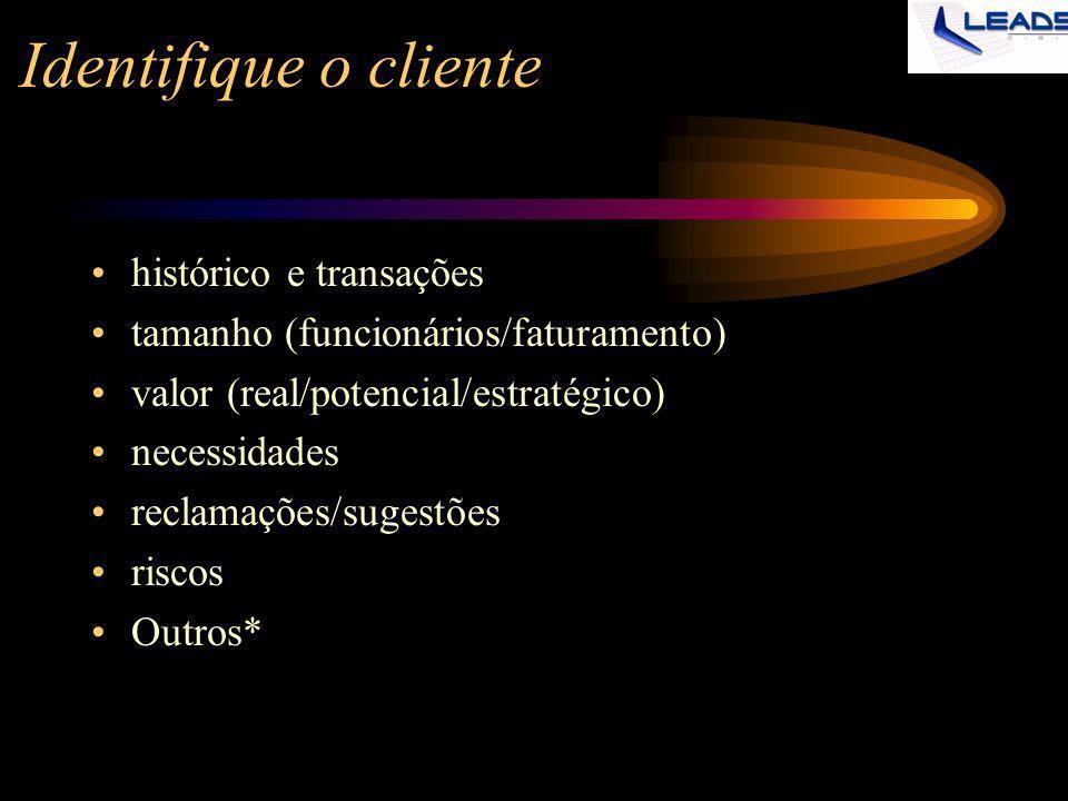 Identifique o cliente histórico e transações