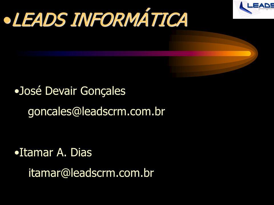LEADS INFORMÁTICA José Devair Gonçales goncales@leadscrm.com.br